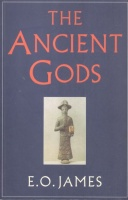 James, E. O. : The Ancient Gods - The History and Diffusion of Religion in the Ancient Near East and the Eastern Mediterranean