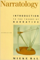 Bal, Mieke : Narratology - Introduction to the Theory of Narrative