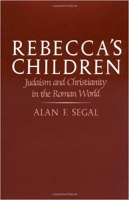 Segal, Alan F. : Rebecca's Children - Judaism and Christianity in the Roman World