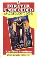 Smullyan, Raymond M. : Forever Undecided: Puzzle Guide to Gödel
