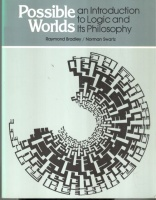 Bradley, Raymond  - Norman Swartz : Possible Worlds - An Introduction to Logic and Its Philosophy