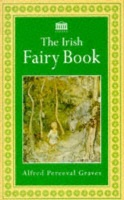 Graves, Alfred Perceval : The Irish Fairy Book