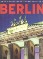 Berlin - Die Bildchronik. The Illustrated History. (English and German Edition)
