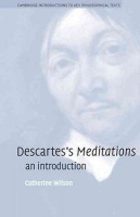 Wilson, Catherine : Descartes's Meditations - An Introduction