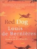Louis De Bernières : Red Dog