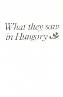 What they Saw in Hungary - British and American Travellers about our Country
