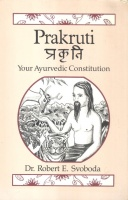 Svoboda, Robert E. : Prakruti - Your Ayurvedic Constitution