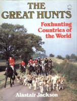 Jackson. (A.) : The Great Hunts - Foxhunting Countries of the World.