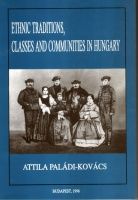 Paládi-Kovács Attila : Ethnic traditions, classes and communities in Hungary