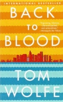 Wolfe, Tom : Back to Blood