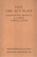 Galsworthy; Bennett; A. A. Milne; Conway; Synge : Five One-Act Plays