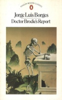 Borges, Jorge Luis : Doctor Brodie's Report