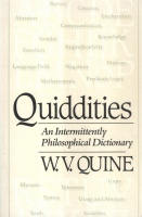Quine, W. V. : Quiddities - An Intermittently Philosophical Dictionary