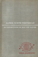 Whitehead, Alfred North  : His Reflections on Man and Nature