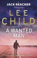 Child, Lee : A Wanted Man