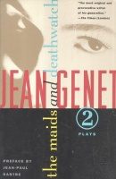 Genet, Jean : The Maids and Deathwatch - Two plays by - -.