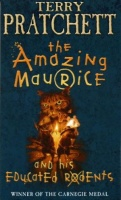 Pratchett, Terry : The Amazing Maurice and his Educated Rodents