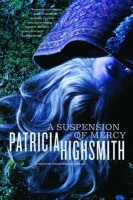 Highsmith, Patricia  : A Suspension of Mercy