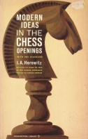 Horowitz, I. A. : Modern Ideas in the Chess Openings