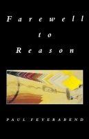 Feyerabend, Paul : Farewell to Reason