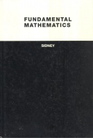 Sidney, C. : Fundamental Mathematics - The Principles and Their Application to Basic Topics.