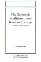 Coffa, J. Alberto : The Semantic Tradition from Kant to Carnap - To the Vienna Station