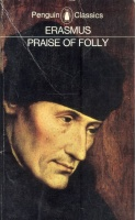 Erasmus : Praise of Folly