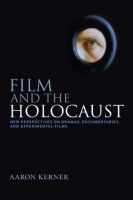 Kerner, Aaron : Film and the Holocaust - New Perspectives on Dramas, Documentaries, and Experimental Films.