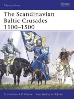 Lindholm, D. - Nicolle, D. : The Scandinavian Baltic Crusades 110-0500