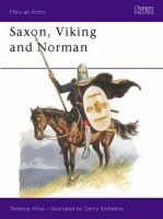 Wise, Terence  : Saxon, Viking and Norman