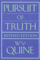Quine, W. V. : Pursuit of Truth - Revised Edition