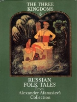 The Three Kingdoms - Russian Folktales From Alexander Afanasiev's Collection.