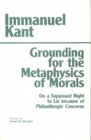 Kant, Immanuel  : Grounding for the Metaphysics of Morals - On a Supposed Right to Lie because of Philanthropic Concerns.