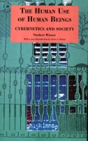 Wiener, Norbert : The Human Use of Human Beings - Cybernetics and Society.