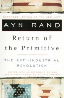 Rand, Ayn : Return of the Primitive - The Anti-Industrial Revolution