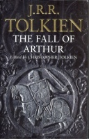 Tolkien, J. R. R.  : The Fall of Arthur