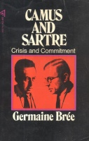 Brée, Germaine : Camus and Sartre - Crisis and Commitment