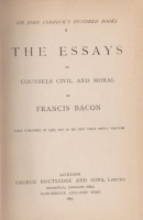 Bacon, Francis : The Essays or Counsels Civil and Moral
