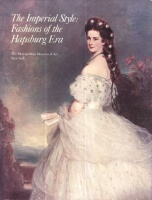 The Imperial Style: Fashions of the Hapsburg Era