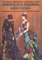 Blum, Stella (Ed.) : Victorian Fashions and Costumes. From Harper's Bazar 1867-1898