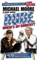 Moore, Michael : Dude, Where's my Country?