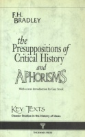 Bradley F.H. : The Presuppositions of Critical History