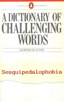 Schur, Norman W. : A Dictionary of Challenging Words - Sesquipedalophobia