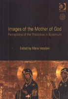 Vassilaki, Maria (Ed.) : Images of the Mother of God. Perceptions of the Theotokos in Byzantium