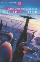 Dick, Philip K. : Now Wait for Last Year