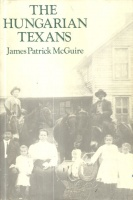McGuire, James Patrick  : The Hungarian Texans