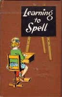 Martyn, Irene (Author),  Brock, H.M. (Illustrator) : Learning to Spell - For children aged 6 to 12 years.