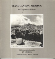 Lehrer, Cy : Texas Canyon, Arizona - An Eloquence of Stone  [Dedicated]