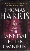 Harris, Thomas : The Hannibal Lecter Omnibus - Red Dragon; The Silence of Lambs; Hannibal.