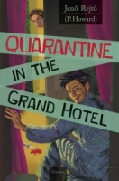 Rejtő, Jenő (P. Howard) : Quarantine in the Grand Hotel